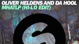 Oliver Heldens - MHATLP feat. Da Hool (Video ufficiale e testo)