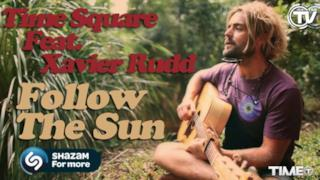 Time Square - Follow the Sun (feat. Xavier Rudd) [Blackbox Acoustic Mix] (Video ufficiale e testo)