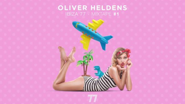 Oliver Heldens - Ibiza 77 Mixtape | Volume 1