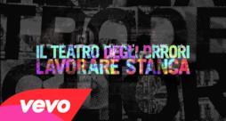 Il Teatro degli Orrori - Lavorare stanca (Video ufficiale e testo)