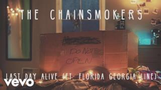 The Chainsmokers - Last Day Alive (feat. Florida Georgia Line) (Video ufficiale e testo)