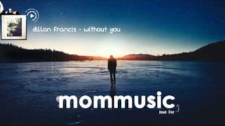Dillon Francis - Without you (feat. Teed) (Video ufficiale e testo)