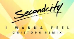Secondcity - I Wanna Feel (Radio Edit) (Video ufficiale e testo)
