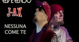 Reverendo ft. J-Ax - Nessuna come te (video ufficiale e testo)