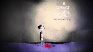 A Great Big World ft. Christina Aguilera - Say Something | Testo e audio | Traduzione lyrics