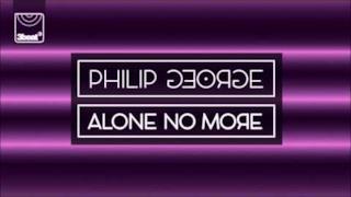 Philip George - Alone No More (Video ufficiale e testo)