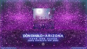Don Diablo ft. A R I Z O N A - Take Her Place (Don Diablo's VIP Mix)