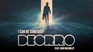 Deorro - I Can Be Somebody (feat. Erin McCarley) (Video ufficiale e testo)