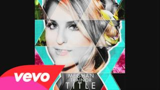 Meghan Trainor - Dear Future Husband (Video ufficiale e testo)