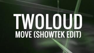 twoloud - Move (Showtek edit) (video ufficiale e testo)