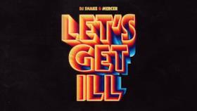 DJ Snake - Let's Get Ill (Video ufficiale e testo)