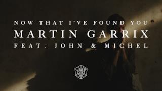 Martin Garrix - Now That I've Found You (feat. John & Michel) (Video ufficiale e testo)