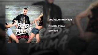 Fred De Palma - VodkaLemonHaze (Video ufficiale e testo)