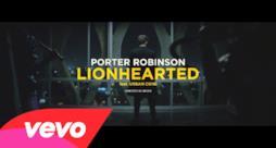 Porter Robinson - Lionhearted (feat. Urban Cone) (Video ufficiale e testo)