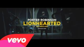 Porter Robinson - Lionhearted (feat. Urban Cone) (Video ufficiale e testo)