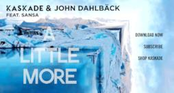 Kaskade & John Dahlbäck feat. Sansa - A Little More (audio ufficiale e testo)
