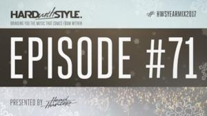 Hard With Style Episode 71 (Yearmix 2017) - Headhunterz