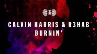 Calvin Harris & R3hab - Burnin' (Teaser Audio)