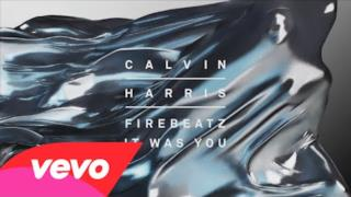 Calvin Harris - It Was You (Video ufficiale e testo)