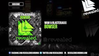 W&W & Blasterjaxx - Bowser