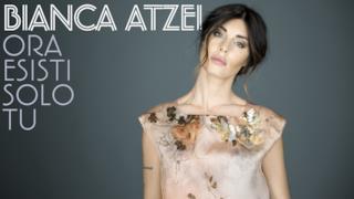 Sanremo 2017 - Bianca Atzei - Ora esisti solo tu (Video ufficiale e testo)