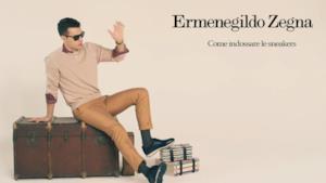 Le sneakers di Zegna, come indossarle con stile!
