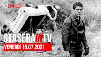 Film e programmi questa sera in TV - venerdì 16 luglio
