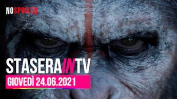 Film e programmi questa sera in TV - giovedì 24 giugno 2021
