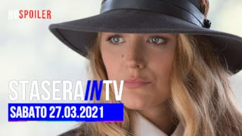 Stasera in TV | sabato 27 marzo 2021
