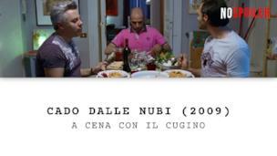 Cado dalle nubi - Checco a Cena con il cugino e il fidanzato gay