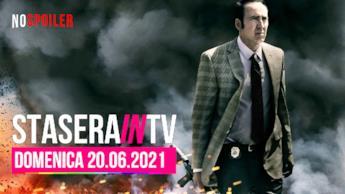 Film e programmi questa sera in TV - 20 giugno 2021