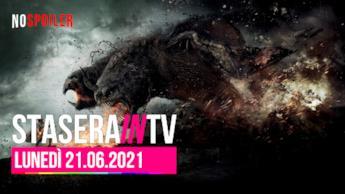 Film e programmi questa sera in TV - 21 giugno 2021