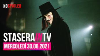 Film e programmi questa sera in TV - mercoledì 30 giugno 2021