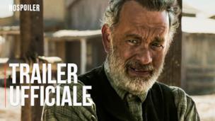 NOTIZIE DAL MONDO con Tom Hanks - Trailer italiano ufficiale