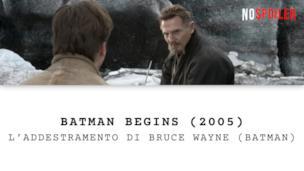 L'addestramento di Bruce Wayne nel film Batman Begins