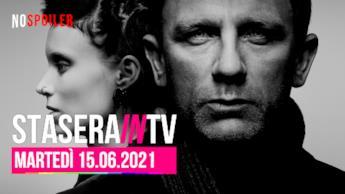 Film e programmi questa sera in TV - 15 giugno 2021