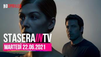 Film e programmi questa sera in TV - 22 giugno 2021
